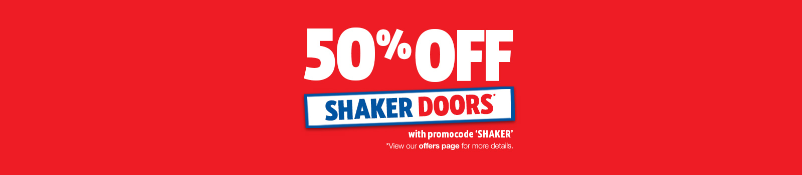 50% off shaker doors using the code shaker